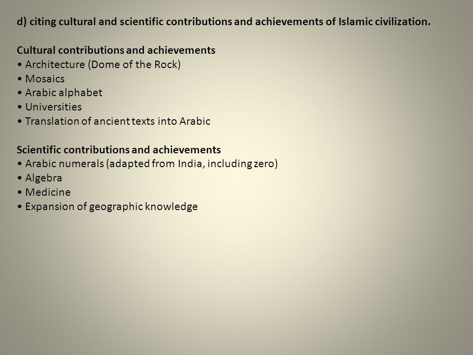 d) citing cultural and scientific contributions and achievements of Islamic civilization.