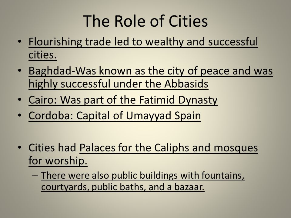 The Role of Cities Flourishing trade led to wealthy and successful cities.
