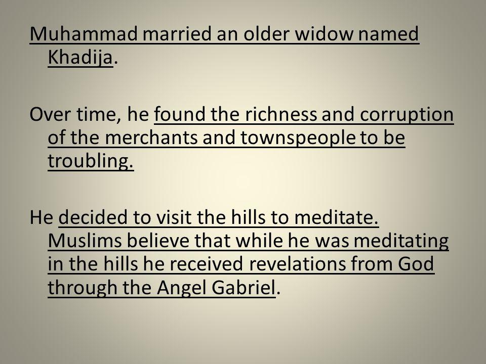 Muhammad married an older widow named Khadija