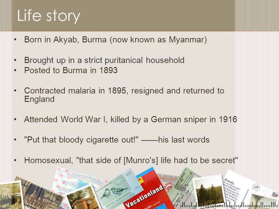 Life story Born in Akyab, Burma (now known as Myanmar)
