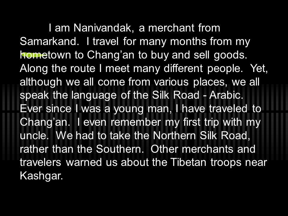 I am Nanivandak, a merchant from Samarkand