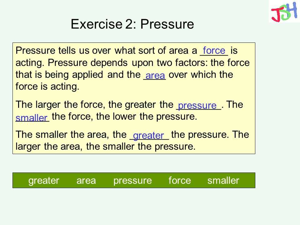 greater area pressure force smaller