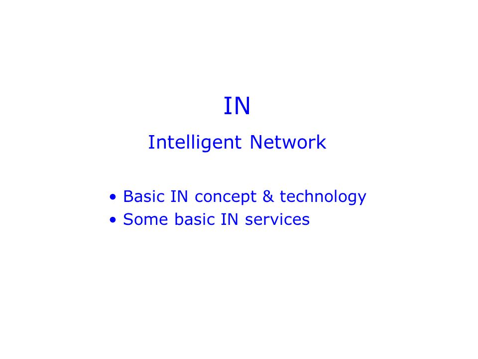 IN Intelligent Network Basic IN concept & technology