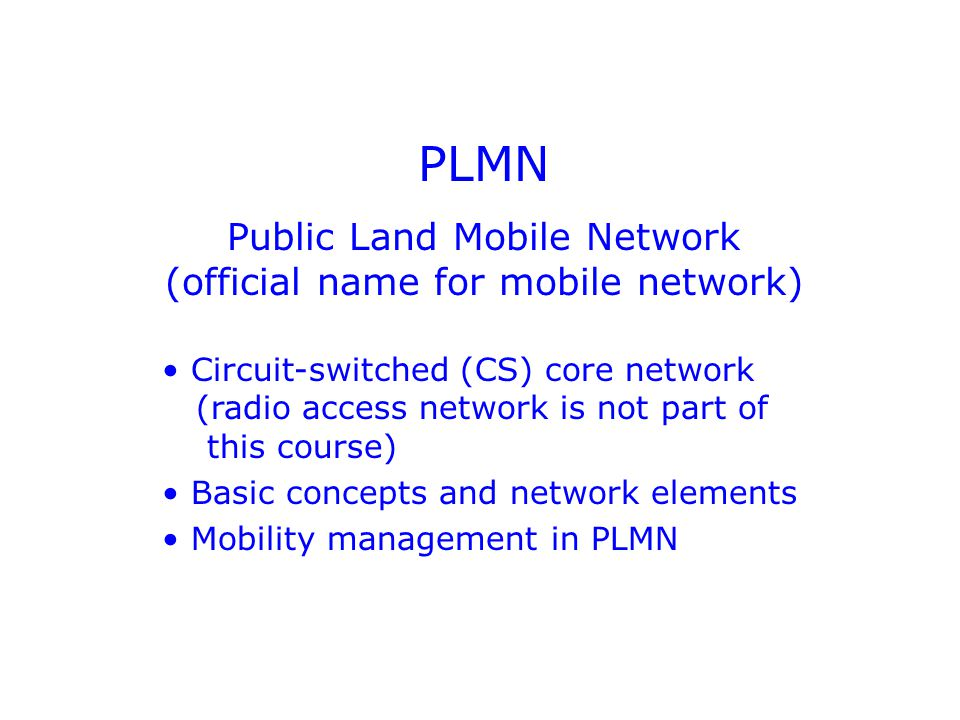 Public Land Mobile Network (official name for mobile network)