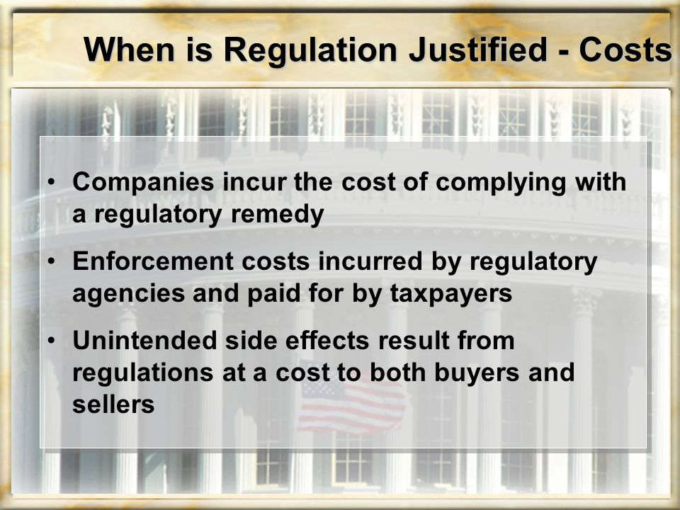 When is Regulation Justified - Costs