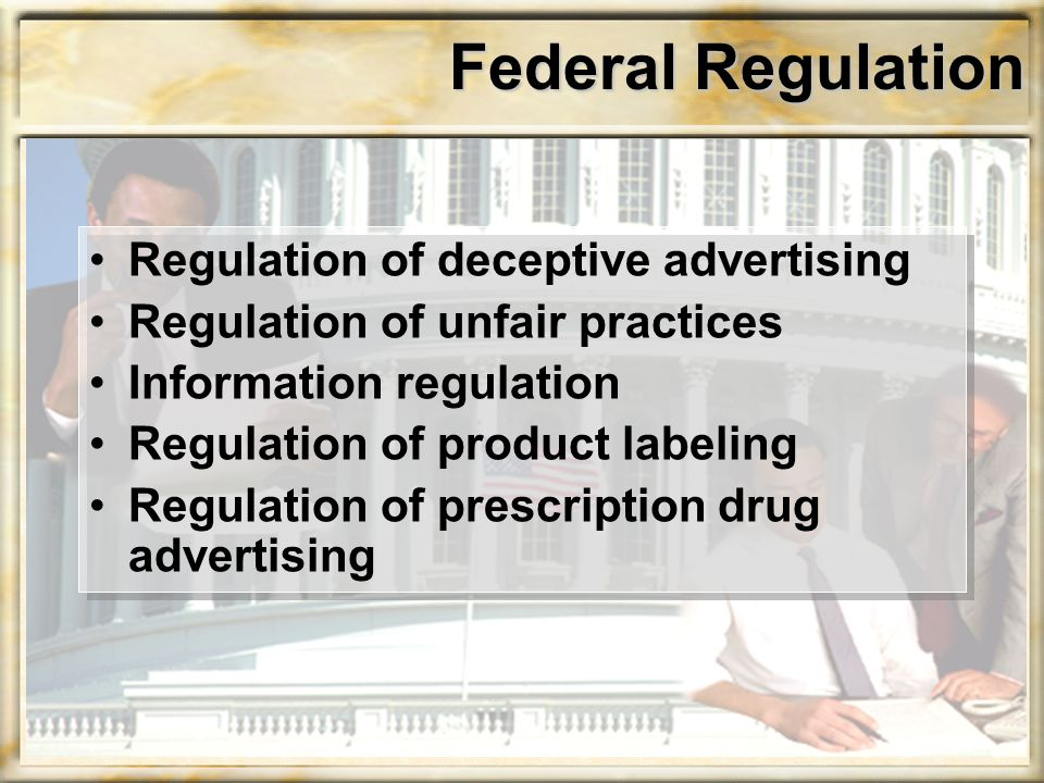Federal Regulation Regulation of deceptive advertising