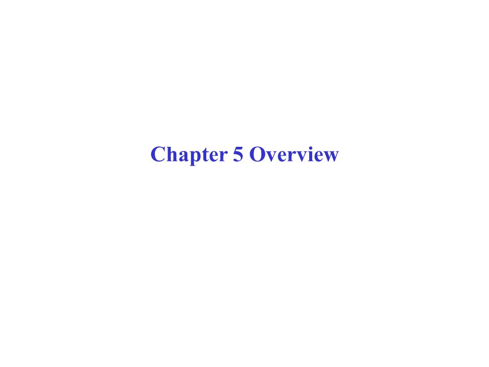 Chapter 5 Overview