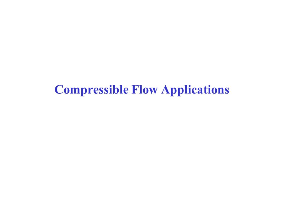 Compressible Flow Applications