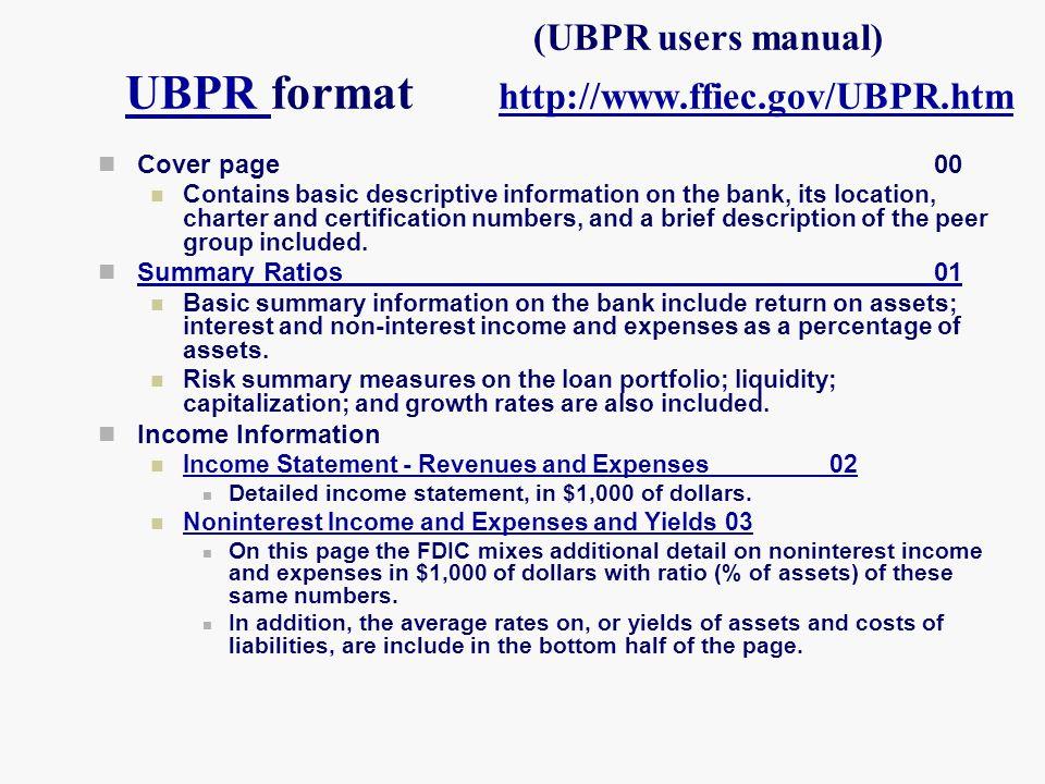 (UBPR users manual) UBPR format http://www.ffiec.gov/UBPR.htm