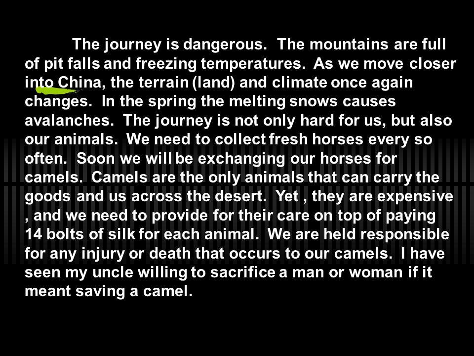 The journey is dangerous