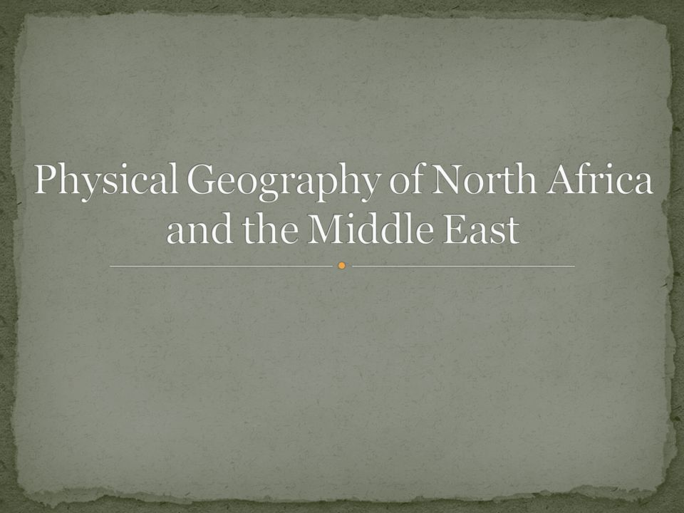 Physical Geography of North Africa and the Middle East