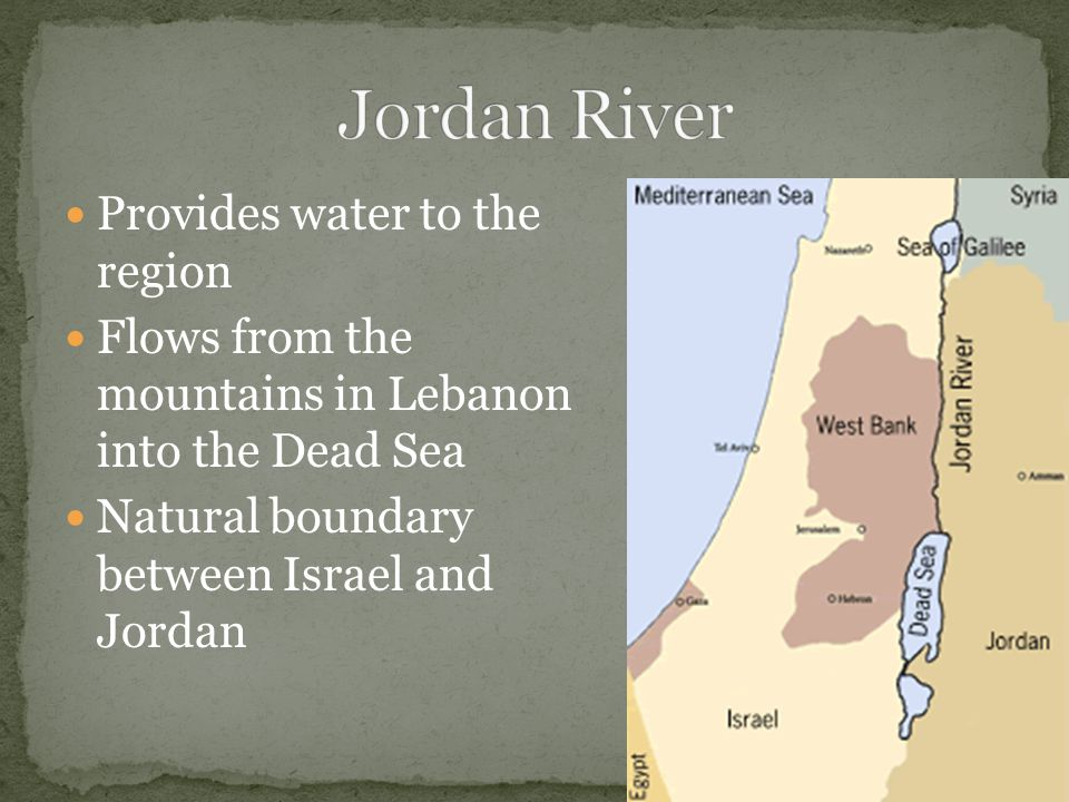 Jordan River Provides water to the region