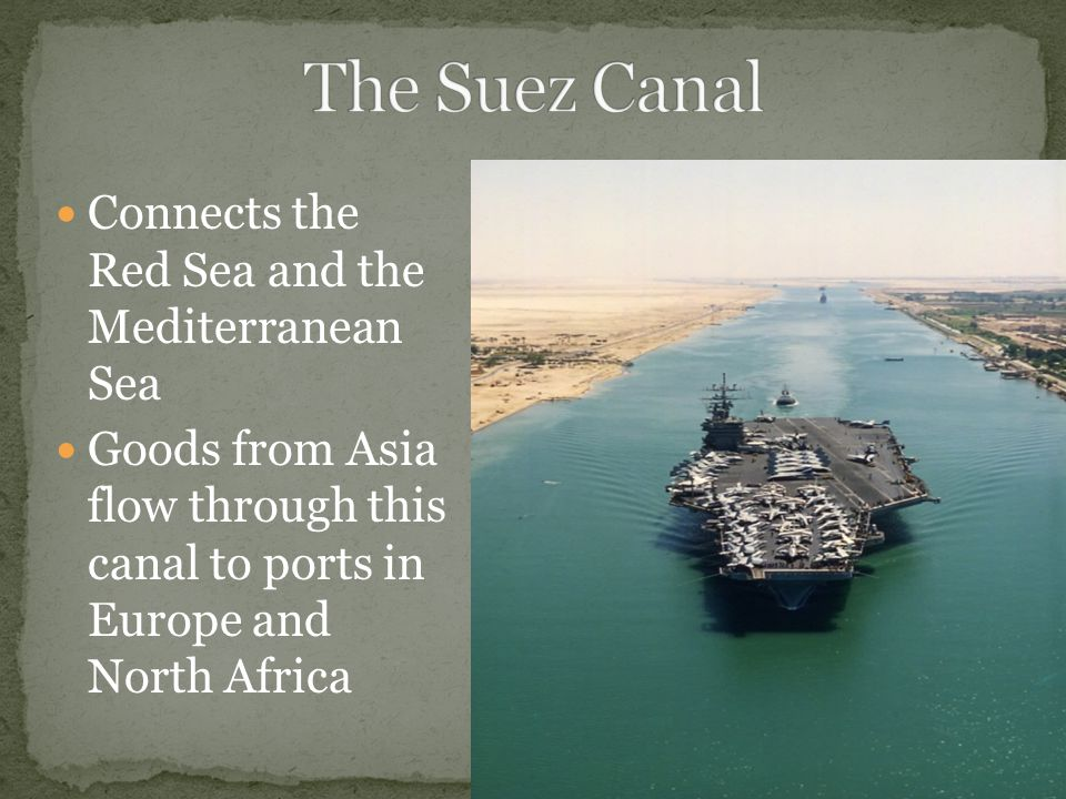 The Suez Canal Connects the Red Sea and the Mediterranean Sea