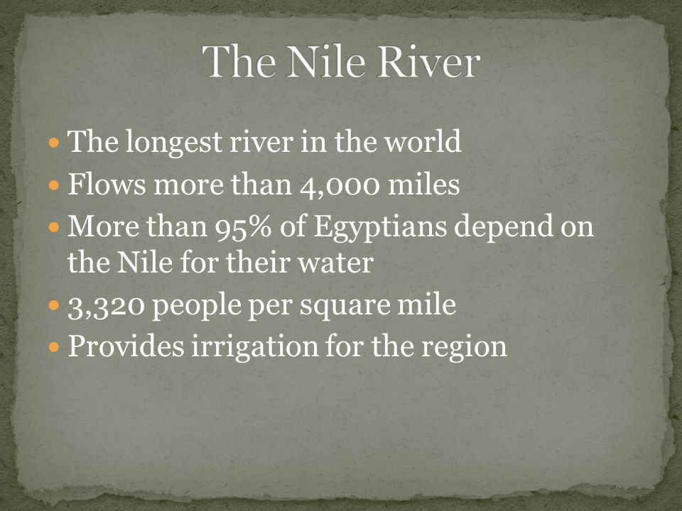 The Nile River The longest river in the world