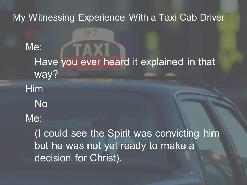 My Witnessing Experience With a Taxi Cab Driver