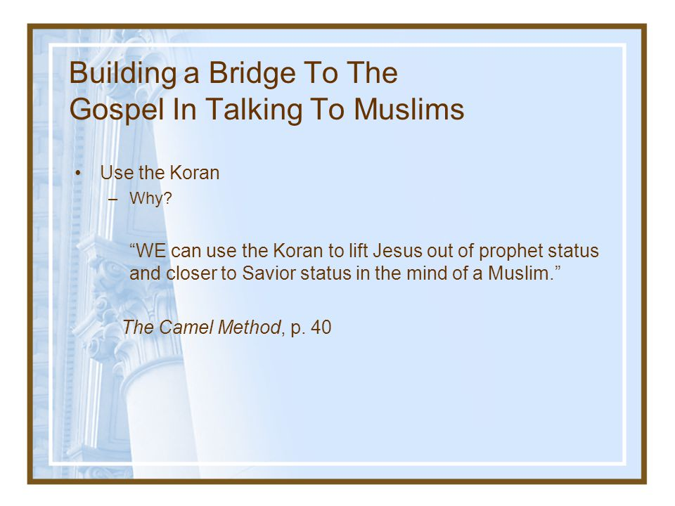 Building a Bridge To The Gospel In Talking To Muslims