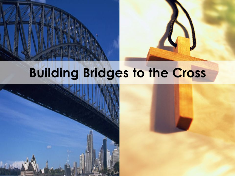 Building Bridges to the Cross