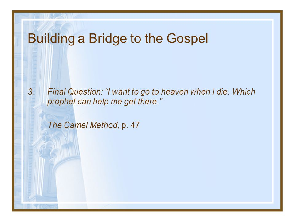Building a Bridge to the Gospel