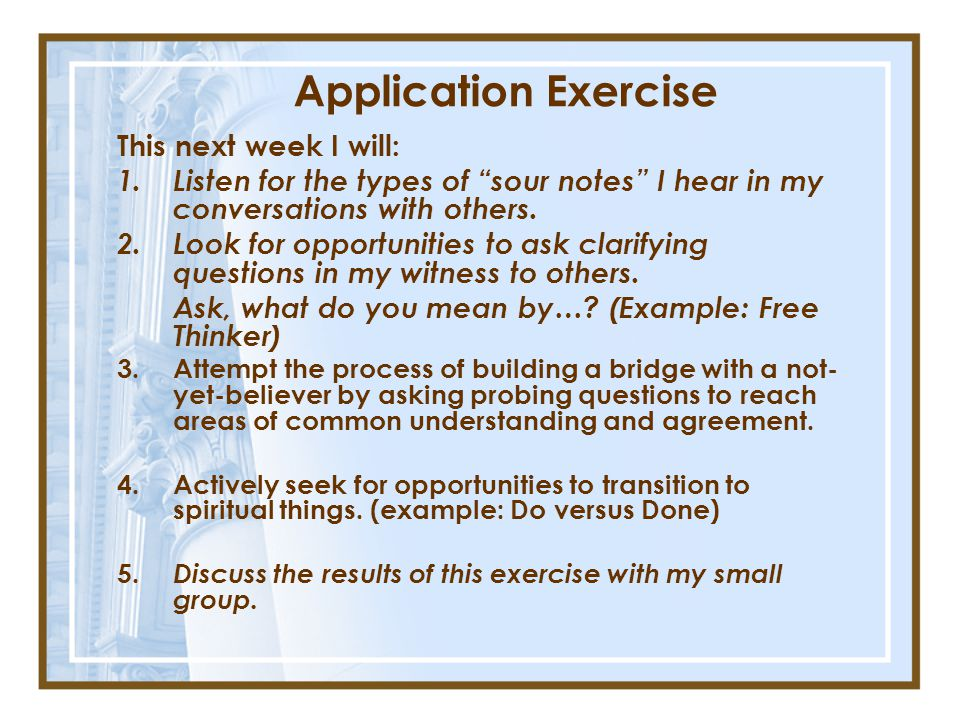 Application Exercise This next week I will: