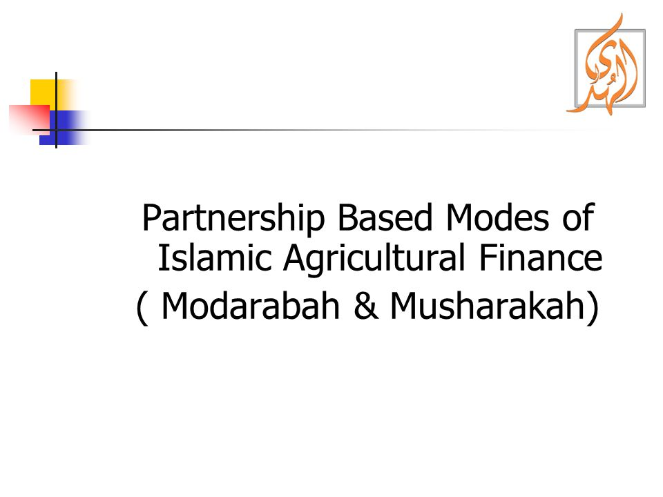 Partnership Based Modes of Islamic Agricultural Finance