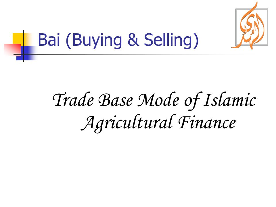 Trade Base Mode of Islamic Agricultural Finance