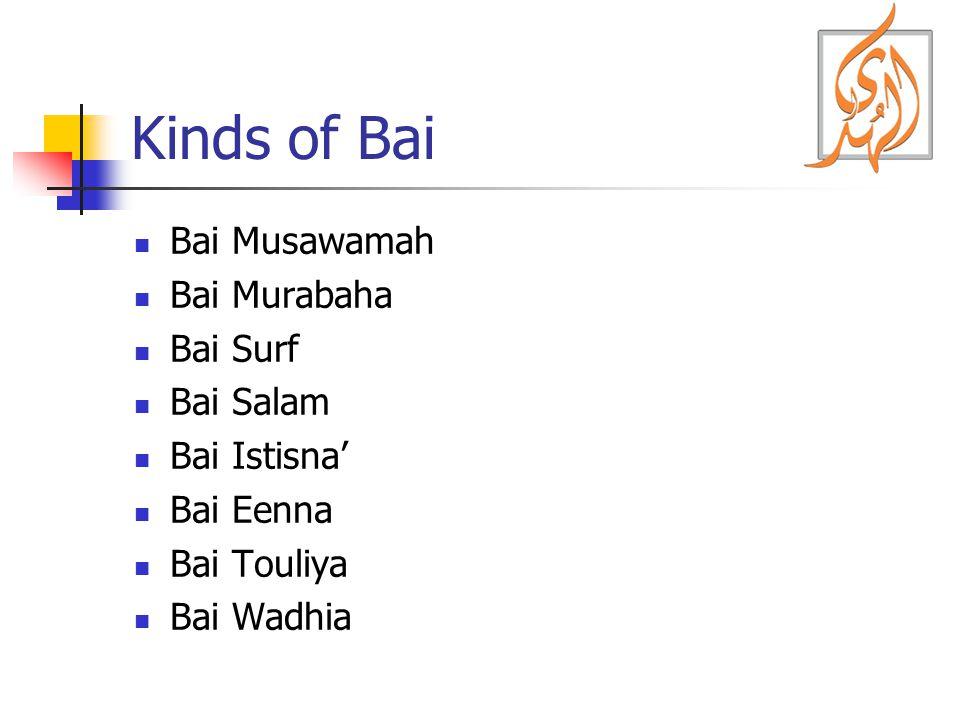 Kinds of Bai Bai Musawamah Bai Murabaha Bai Surf Bai Salam