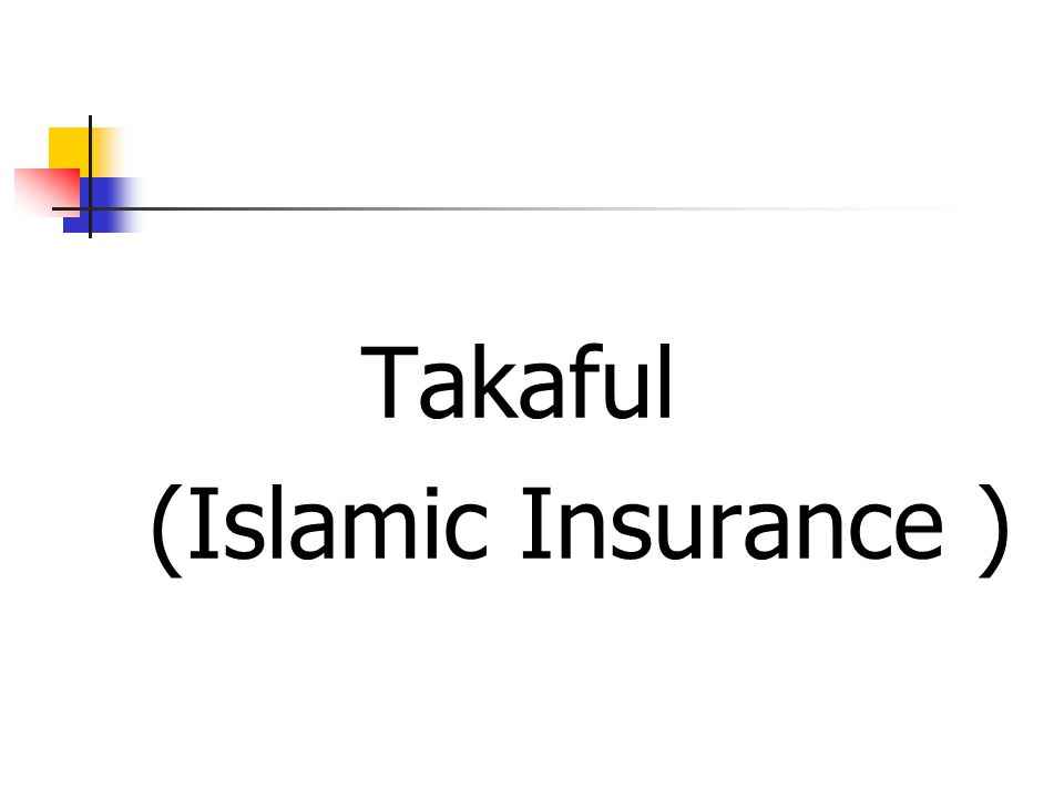 Takaful (Islamic Insurance )