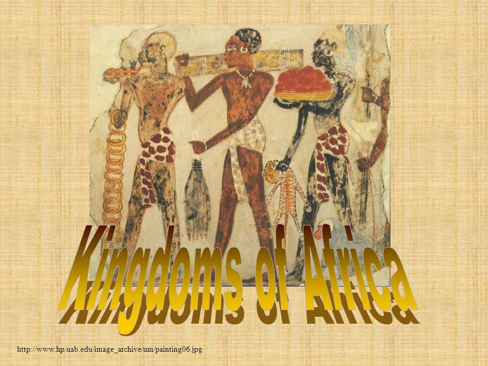 Kingdoms of Africa http://www.hp.uab.edu/image_archive/um/painting06.jpg