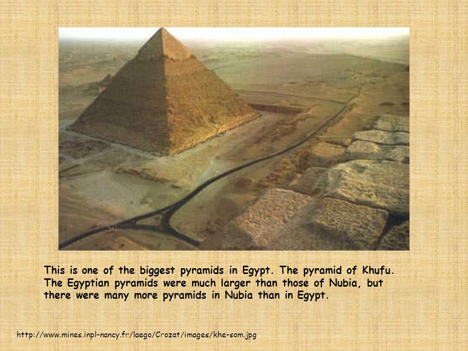 This is one of the biggest pyramids in Egypt. The pyramid of Khufu