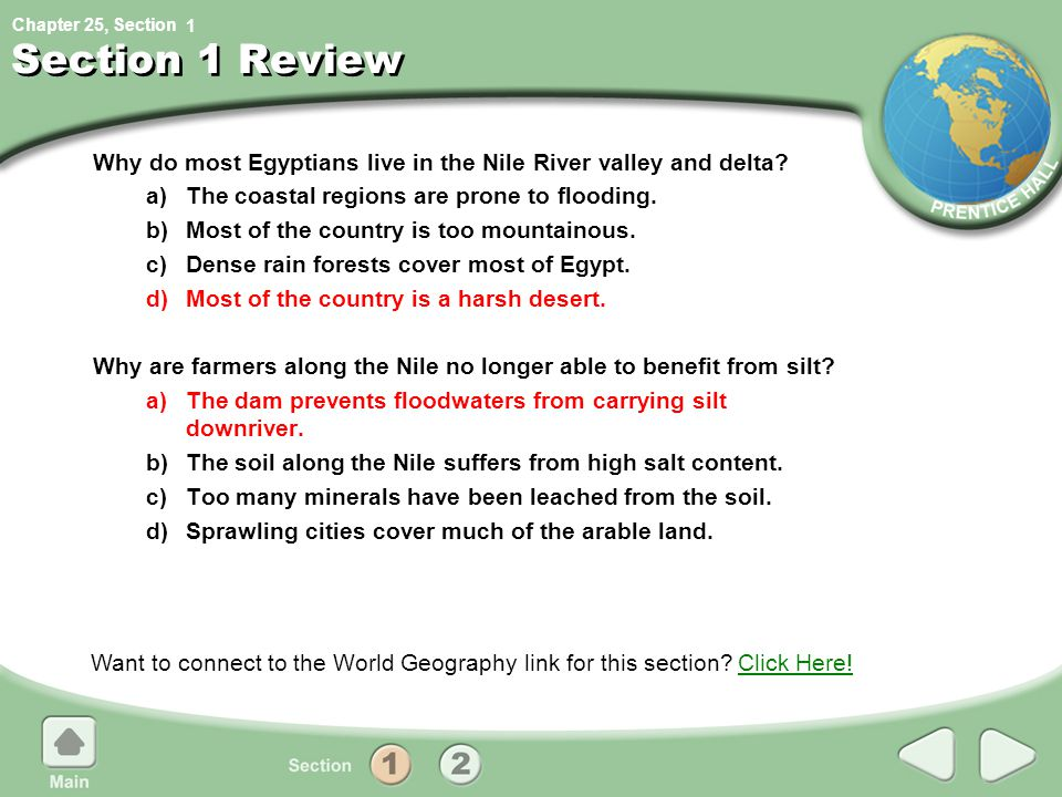 1 Section 1 Review. Why do most Egyptians live in the Nile River valley and delta a) The coastal regions are prone to flooding.