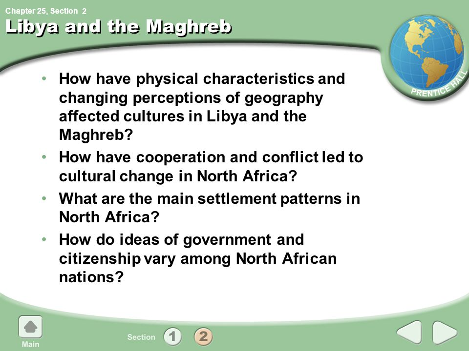 2 Libya and the Maghreb. How have physical characteristics and changing perceptions of geography affected cultures in Libya and the Maghreb