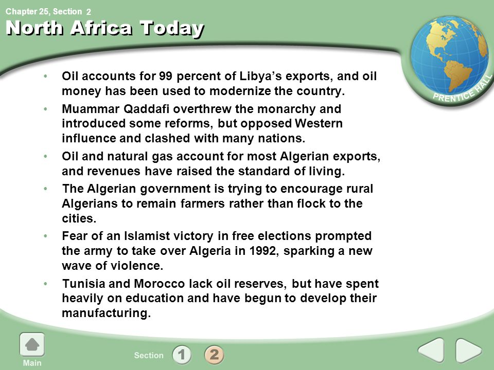 2 North Africa Today. Oil accounts for 99 percent of Libya's exports, and oil money has been used to modernize the country.