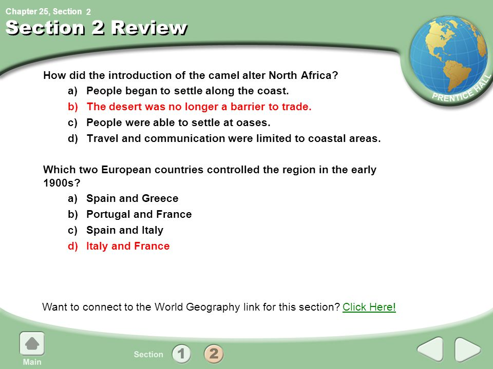 2 Section 2 Review. How did the introduction of the camel alter North Africa a) People began to settle along the coast.