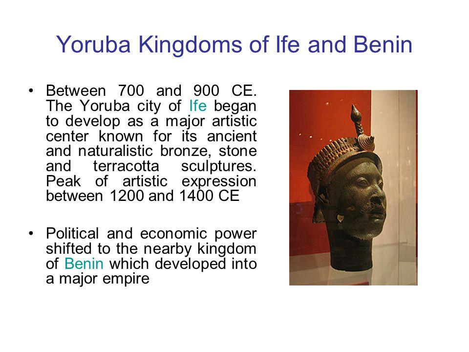 Yoruba Kingdoms of Ife and Benin