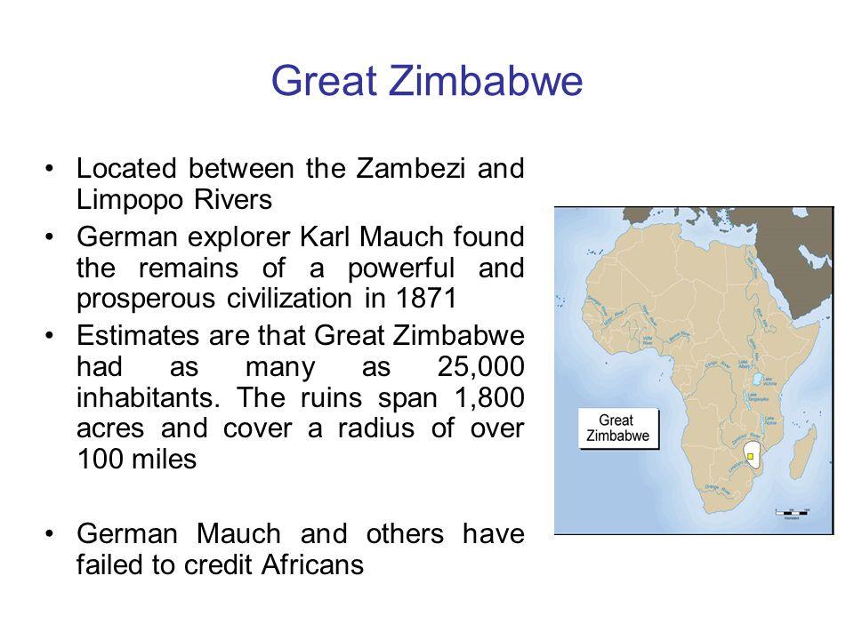 Great Zimbabwe Located between the Zambezi and Limpopo Rivers