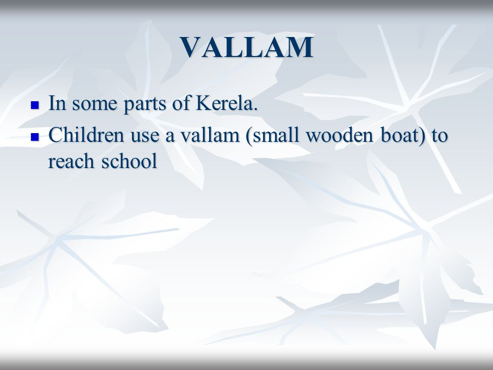 VALLAM In some parts of Kerela.