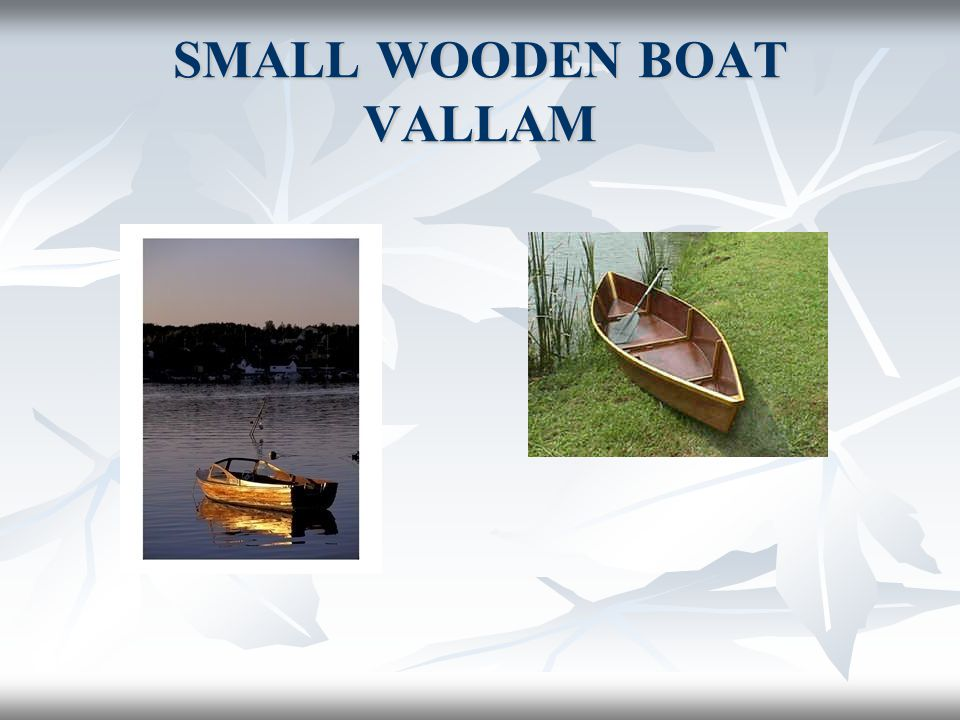 SMALL WOODEN BOAT VALLAM