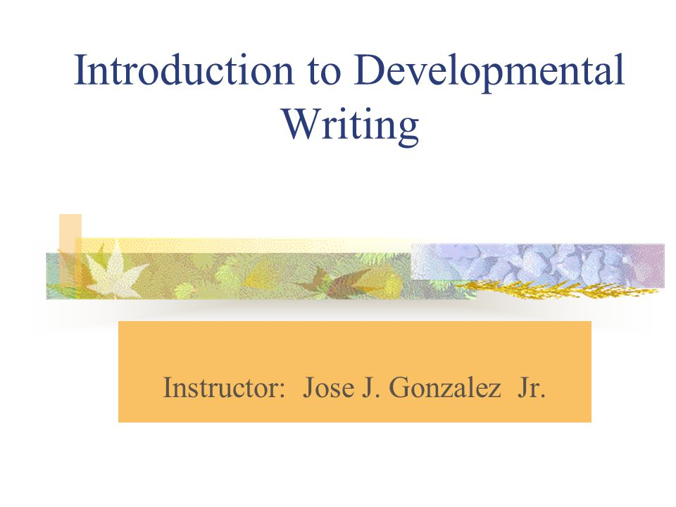 Introduction to Developmental Writing