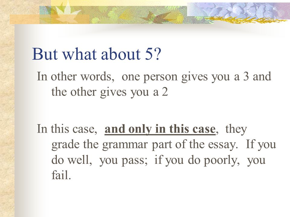 But what about 5 In other words, one person gives you a 3 and the other gives you a 2.