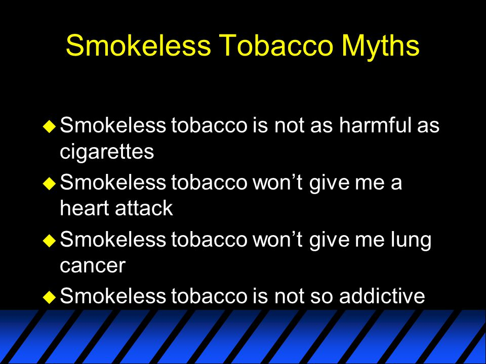 Smokeless Tobacco Myths