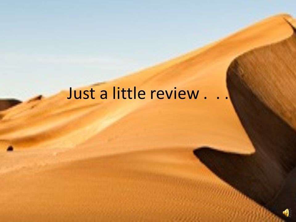 Just a little review . . .