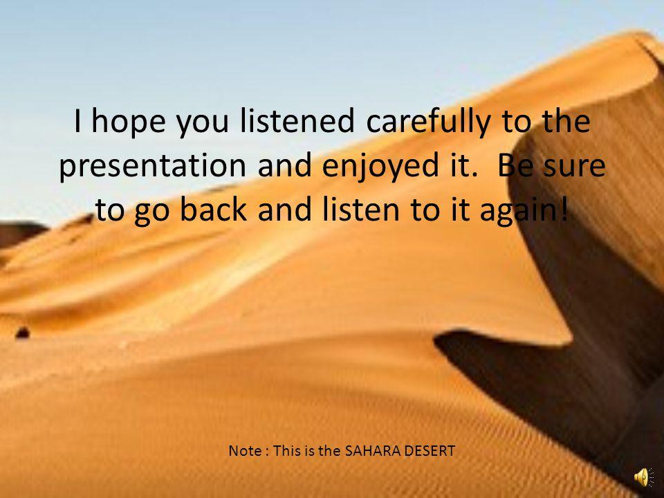 I hope you listened carefully to the presentation and enjoyed it