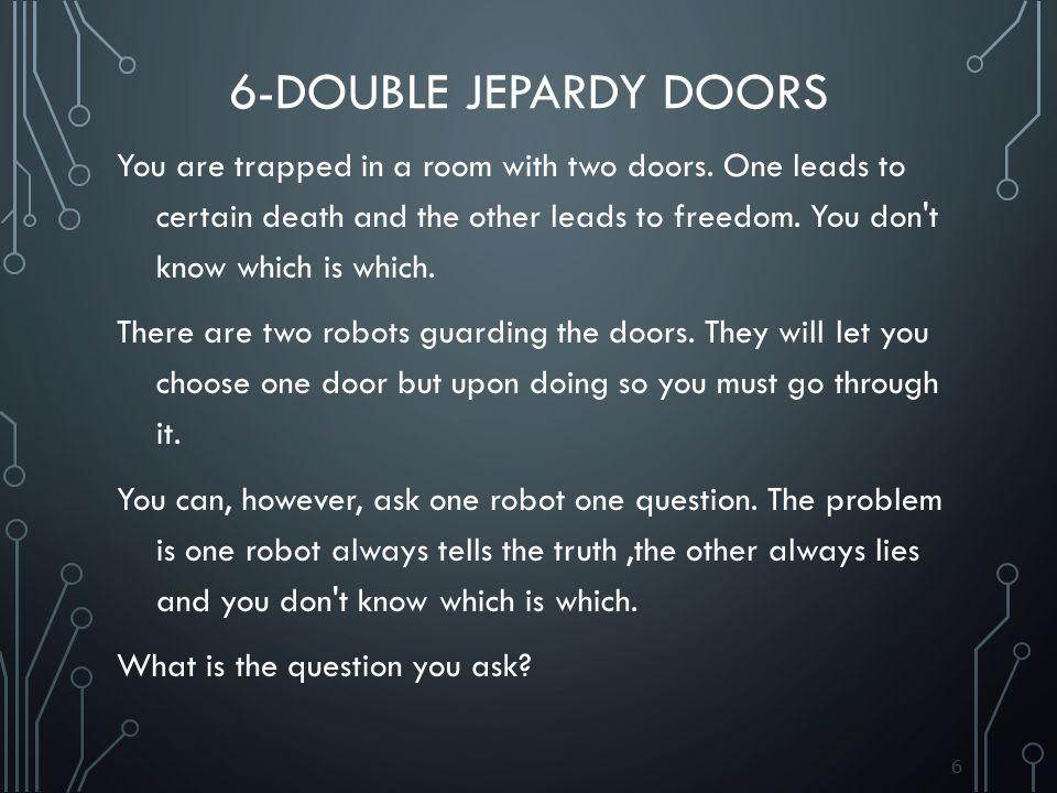 6-Double jepardy doors
