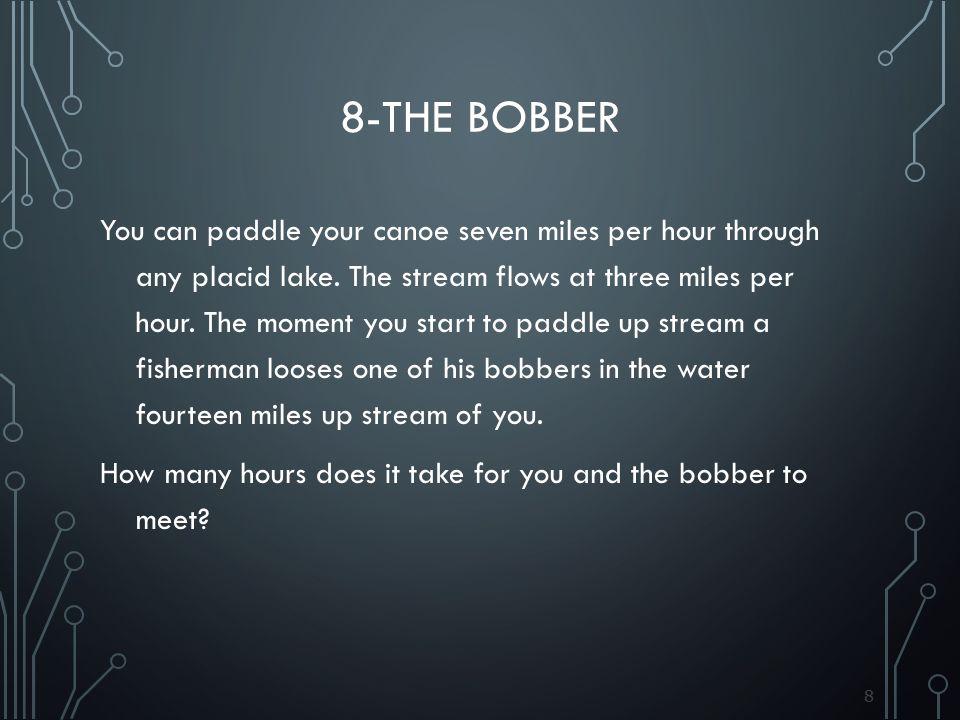 8-The bobber
