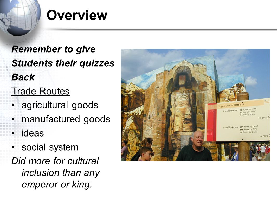 Overview Remember to give Students their quizzes Back Trade Routes