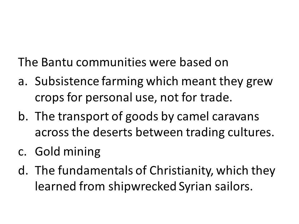 The Bantu communities were based on