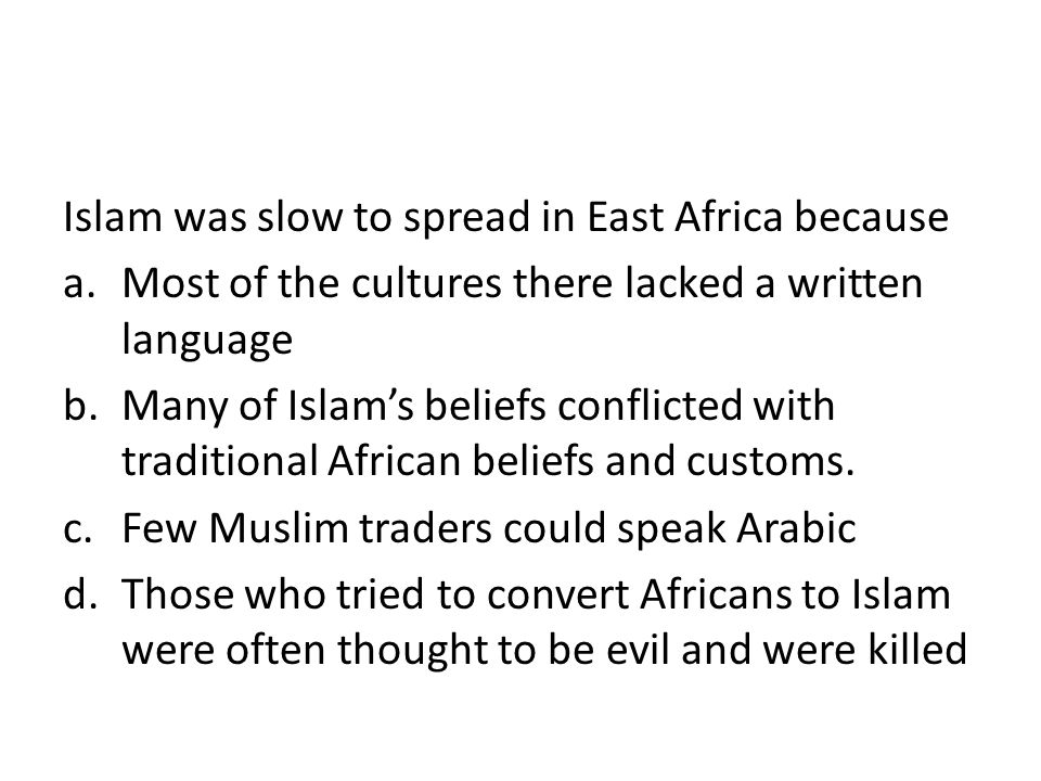 Islam was slow to spread in East Africa because