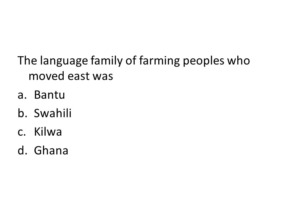 The language family of farming peoples who moved east was