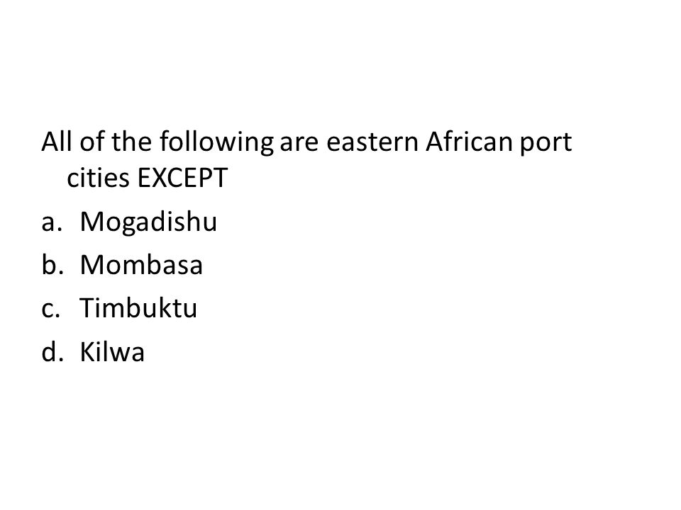 All of the following are eastern African port cities EXCEPT