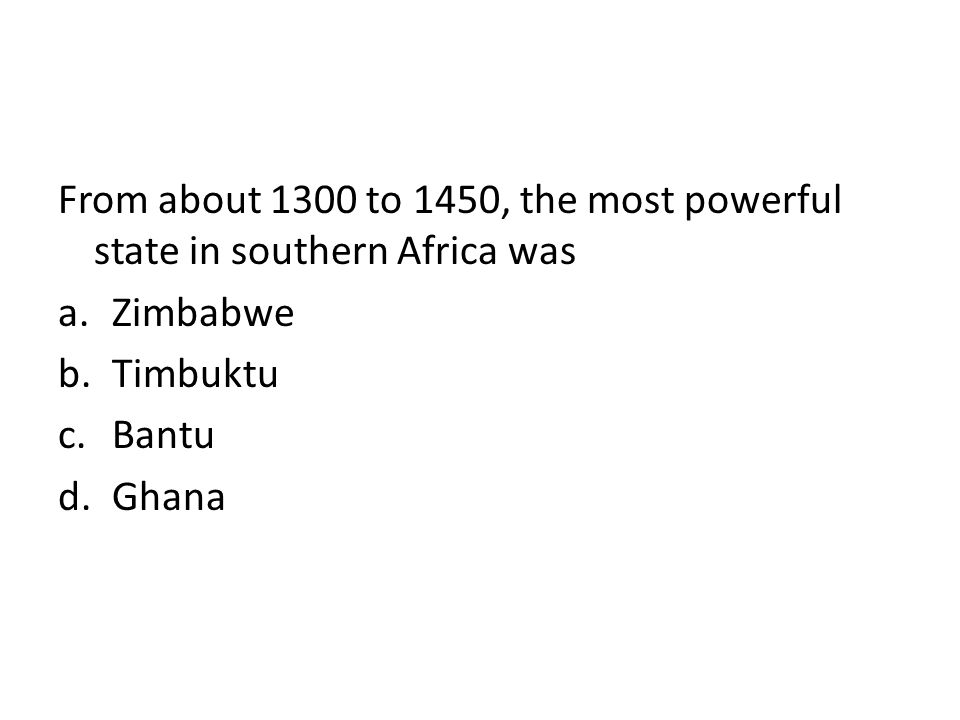 From about 1300 to 1450, the most powerful state in southern Africa was
